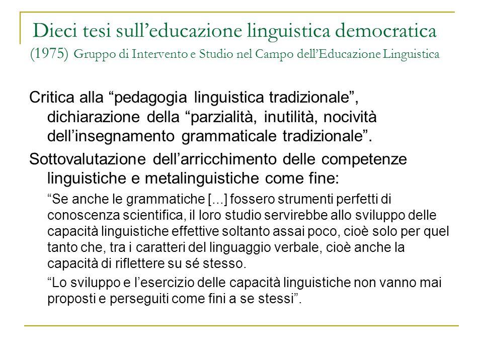"""Dieci tesi sull'educazione linguistica democratica (1975) Gruppo di Intervento e Studio nel Campo dell'Educazione Linguistica Critica alla """"pedagogia"""