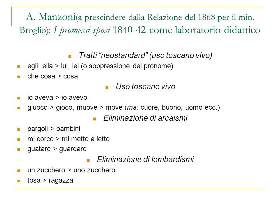 """A. Manzoni (a prescindere dalla Relazione del 1868 per il min. Broglio): I promessi sposi 1840-42 come laboratorio didattico Tratti """"neostandard"""" (uso"""