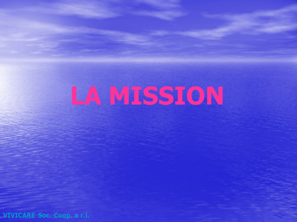 LA MISSION VIVICARE Soc. Coop. a r.l.