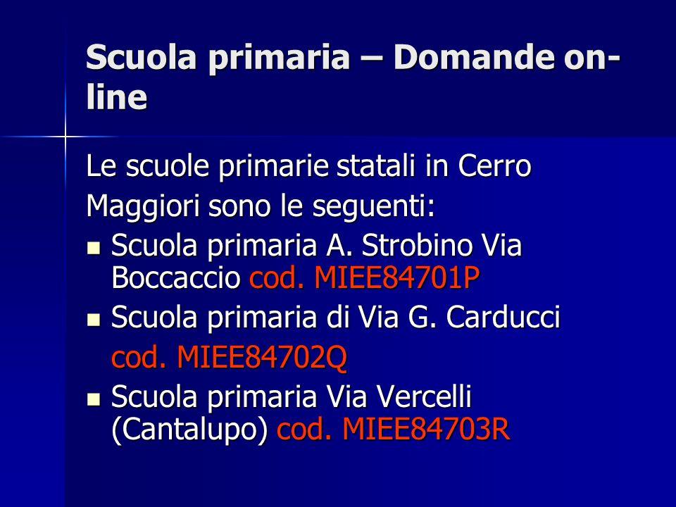 Scuola primaria – Domande on- line Le scuole primarie statali in Cerro Maggiori sono le seguenti: Scuola primaria A.