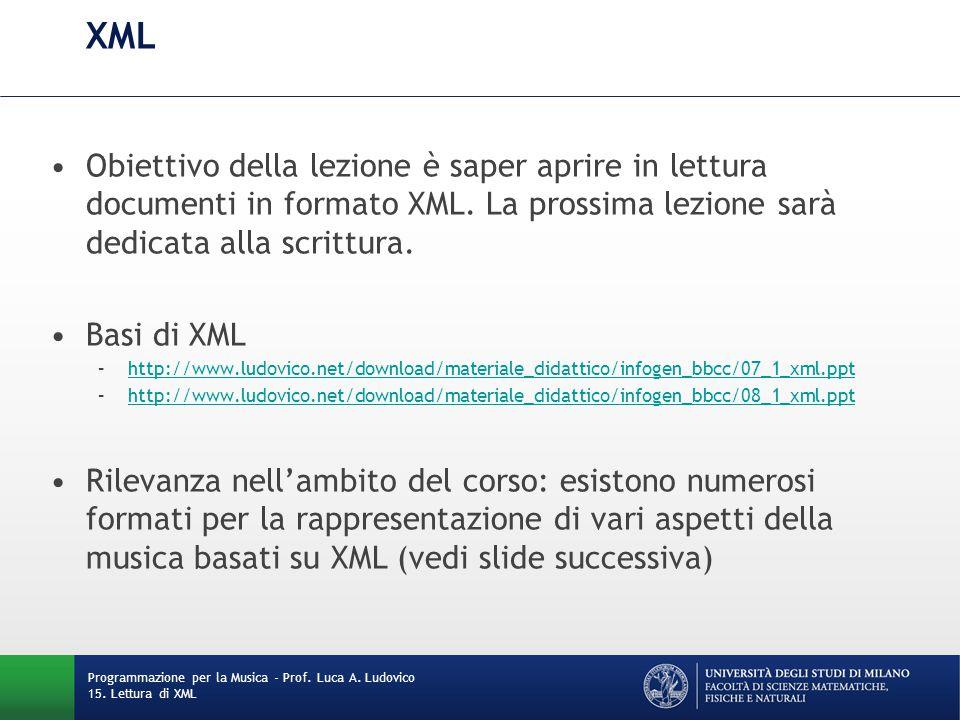 XML Obiettivo della lezione è saper aprire in lettura documenti in formato XML. La prossima lezione sarà dedicata alla scrittura. Basi di XML –http://