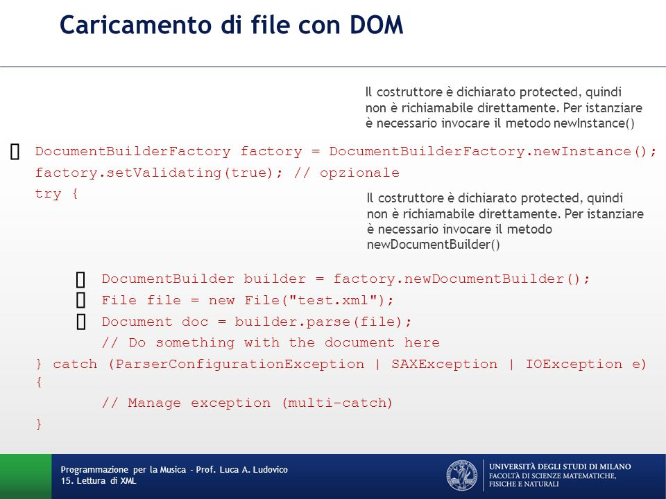 Caricamento di file con DOM DocumentBuilderFactory factory = DocumentBuilderFactory.newInstance(); factory.setValidating(true); // opzionale try { Doc