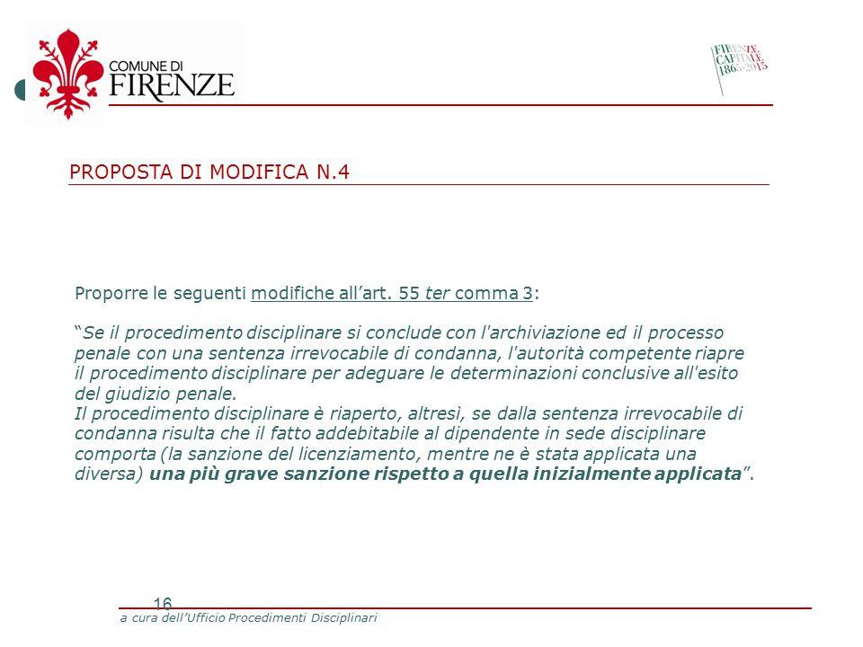 a cura dell'Ufficio Procedimenti Disciplinari 16 Proporre le seguenti modifiche all'art.