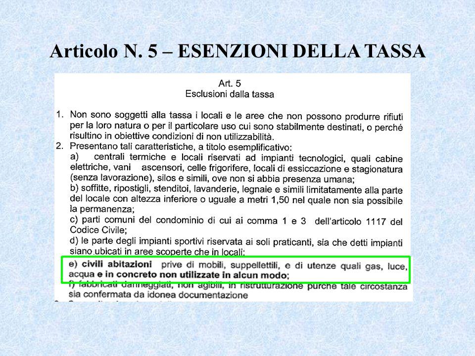 Articolo N. 5 – ESENZIONI DELLA TASSA