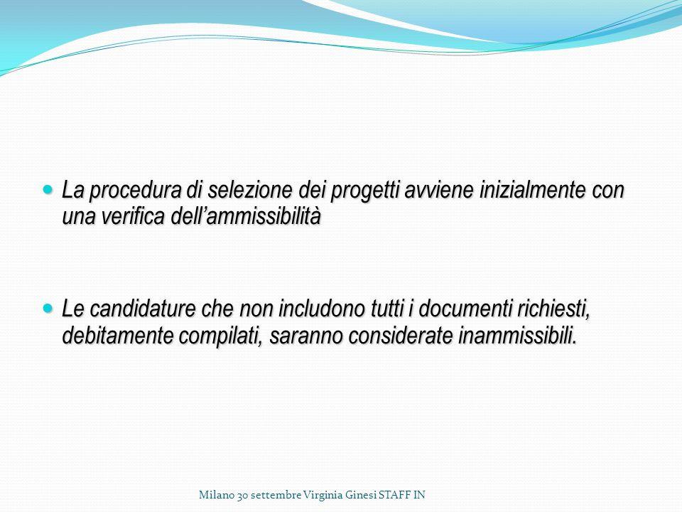 La procedura di selezione dei progetti avviene inizialmente con una verifica dell'ammissibilità La procedura di selezione dei progetti avviene inizialmente con una verifica dell'ammissibilità Le candidature che non includono tutti i documenti richiesti, debitamente compilati, saranno considerate inammissibili.