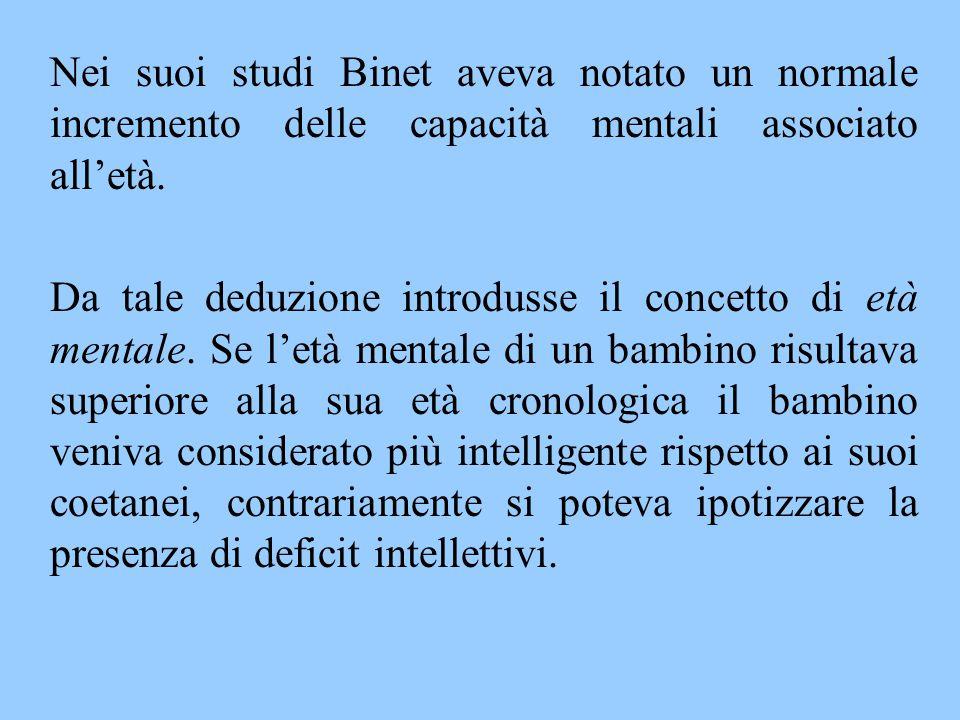 Nei suoi studi Binet aveva notato un normale incremento delle capacità mentali associato all'età. Da tale deduzione introdusse il concetto di età ment
