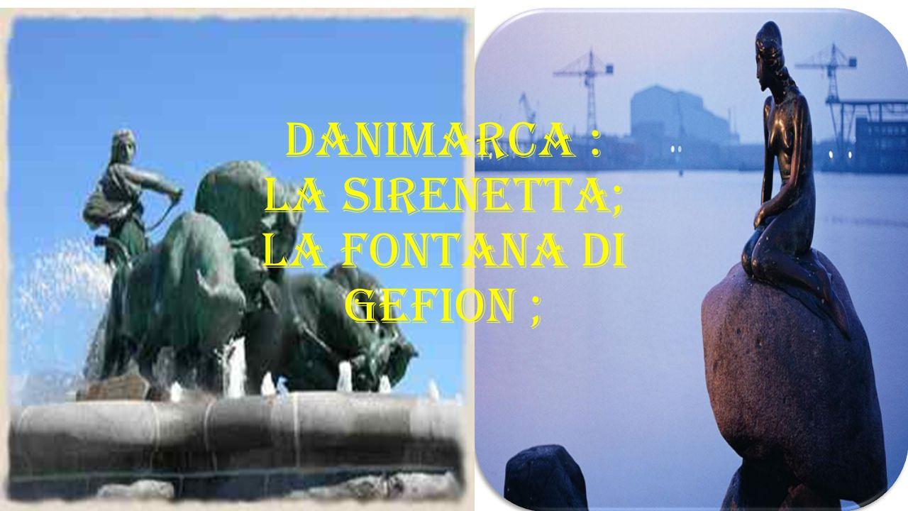 DANIMARCA : La sirenetta; la fontana di gefion ;