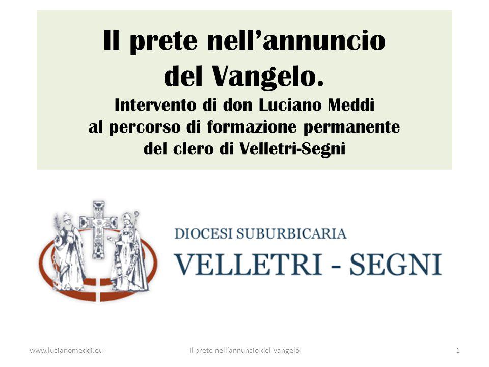 Il prete nell'annuncio del Vangelo. Intervento di don Luciano Meddi al percorso di formazione permanente del clero di Velletri-Segni www.lucianomeddi.