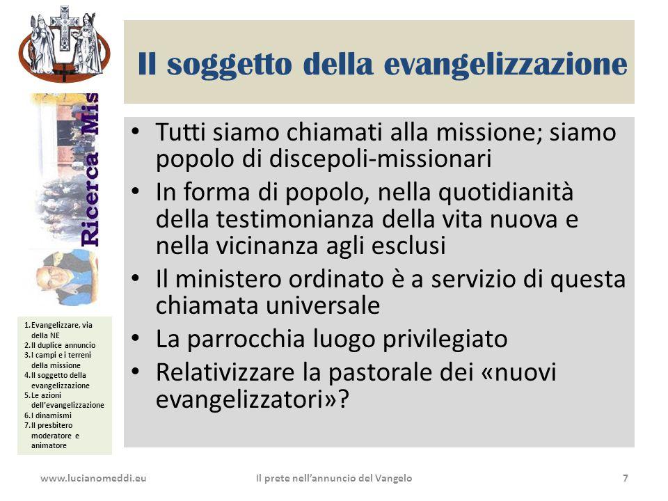1.Evangelizzare, via della NE 2.Il duplice annuncio 3.I campi e i terreni della missione 4.Il soggetto della evangelizzazione 5.Le azioni dell'evangel