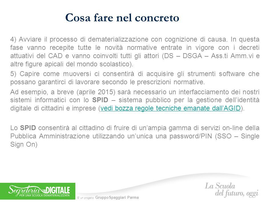 E' un progetto GruppoSpaggiari Parma Cosa fare nel concreto 4) Avviare il processo di dematerializzazione con cognizione di causa.