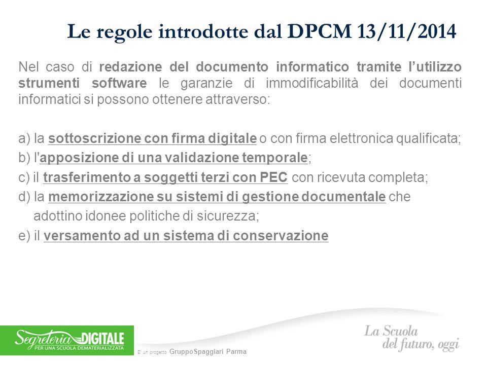 E' un progetto GruppoSpaggiari Parma Le regole introdotte dal DPCM 13/11/2014 Nel caso di documento informatico acquisito per via telematica (PEO/PEC) o su supporto informatico (supporto USB, ecc.