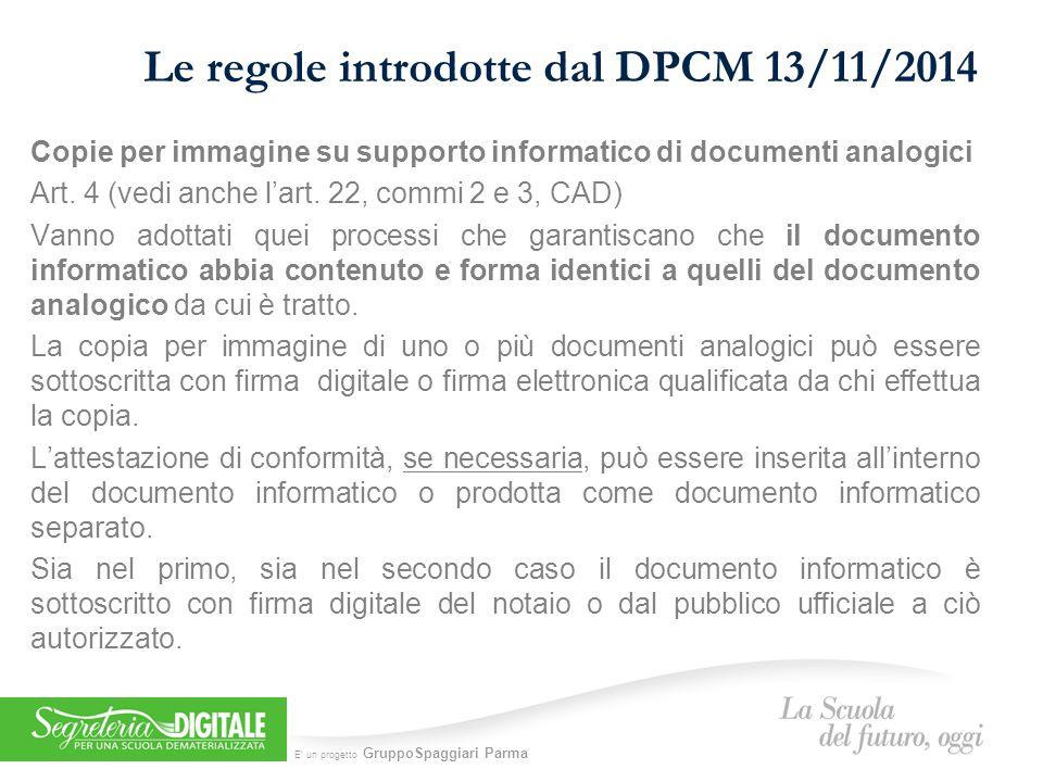 E' un progetto GruppoSpaggiari Parma Le regole introdotte dal DPCM 13/11/2014 Copie per immagine su supporto informatico di documenti analogici Art.