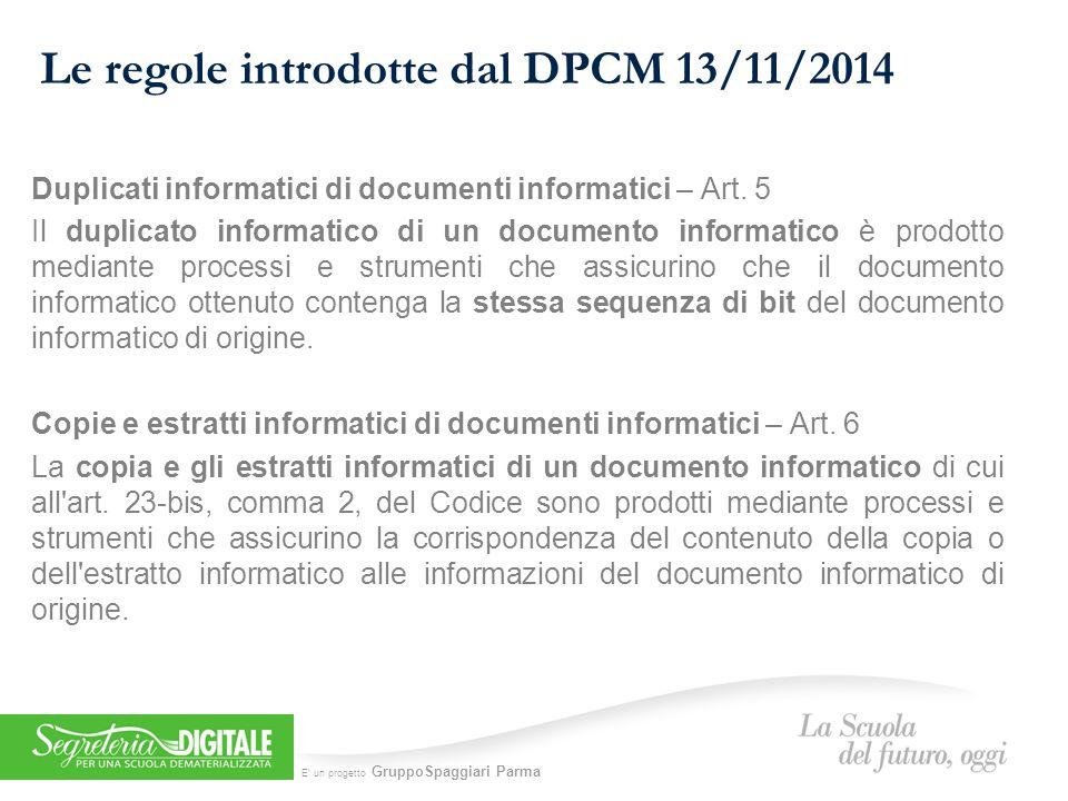 E' un progetto GruppoSpaggiari Parma Le regole introdotte dal DPCM 13/11/2014 Trasferimento nel sistema di conservazione – Art.