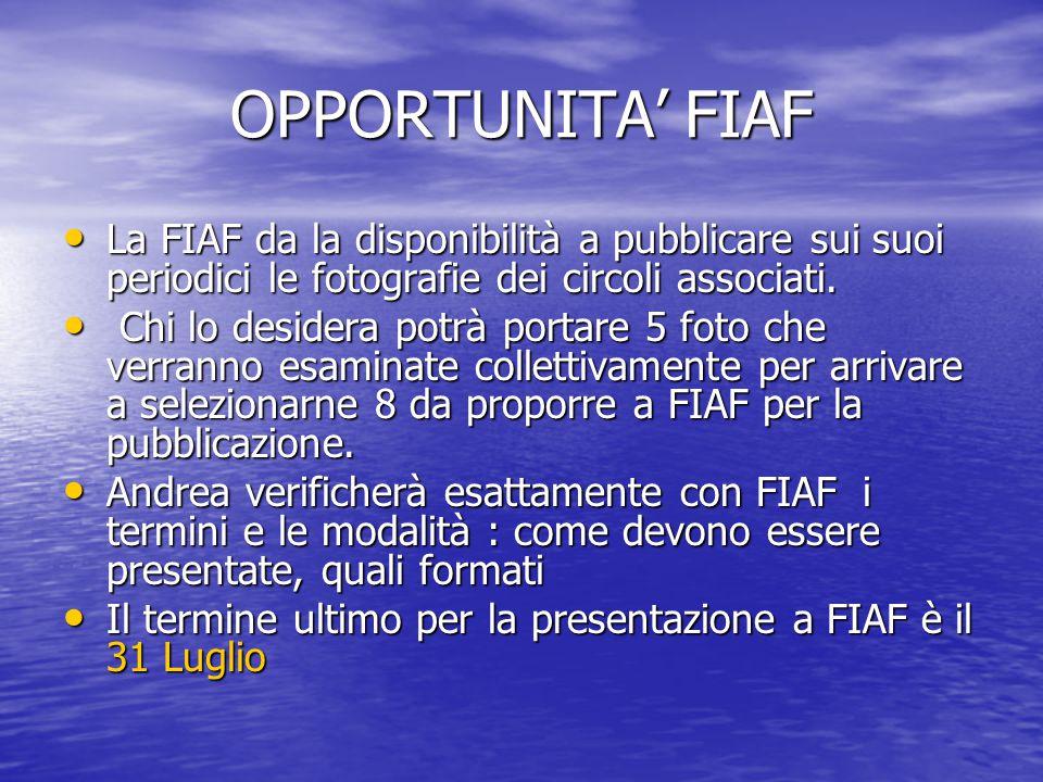 OPPORTUNITA' FIAF La FIAF da la disponibilità a pubblicare sui suoi periodici le fotografie dei circoli associati. La FIAF da la disponibilità a pubbl