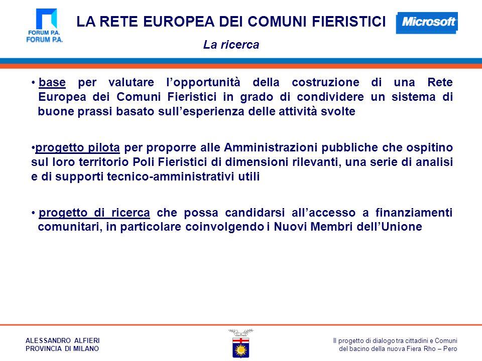 LA RETE EUROPEA DEI COMUNI FIERISTICI La ricerca base per valutare l'opportunità della costruzione di una Rete Europea dei Comuni Fieristici in grado