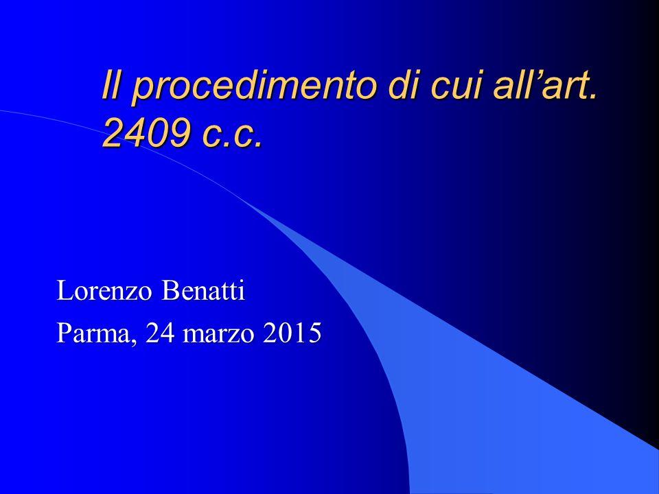 Il procedimento di cui all'art. 2409 c.c. Lorenzo Benatti Parma, 24 marzo 2015