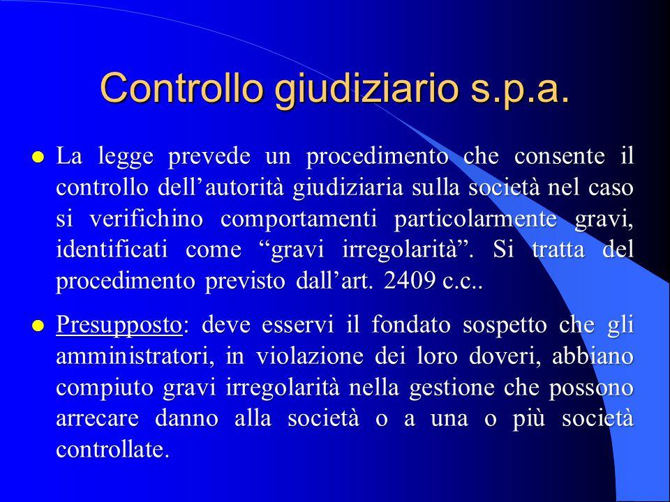 Controllo giudiziario s.p.a. l La legge prevede un procedimento che consente il controllo dell'autorità giudiziaria sulla società nel caso si verifich