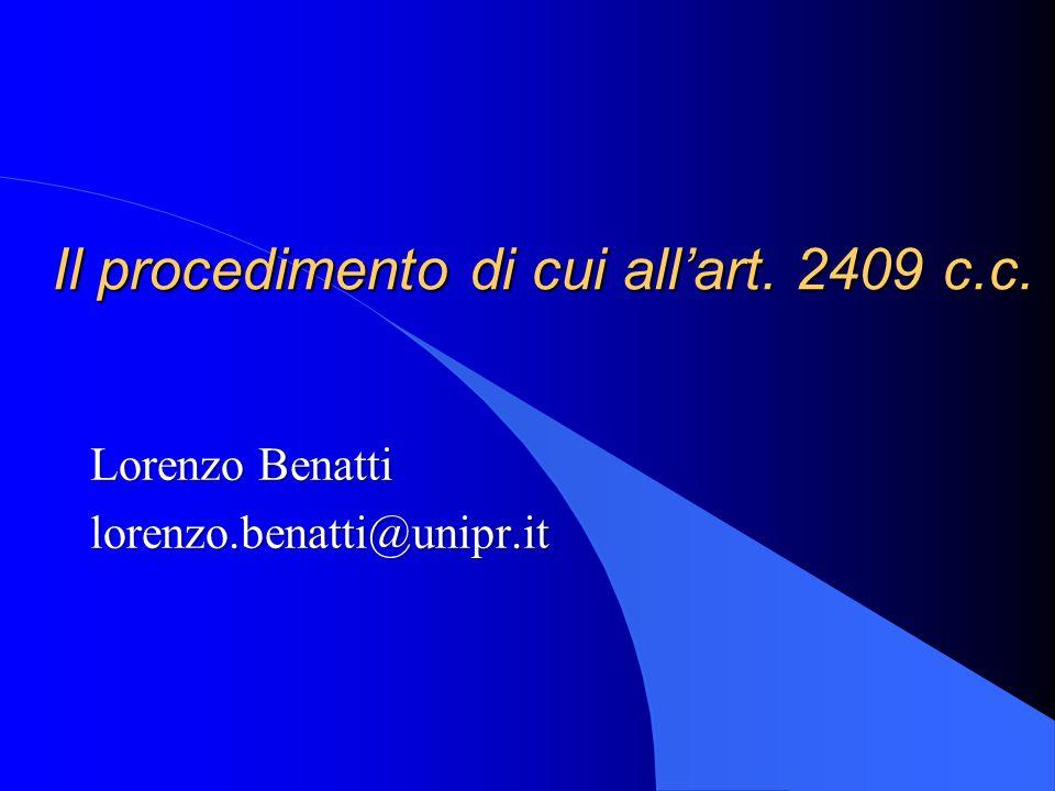 Il procedimento di cui all'art. 2409 c.c. Lorenzo Benatti lorenzo.benatti@unipr.it