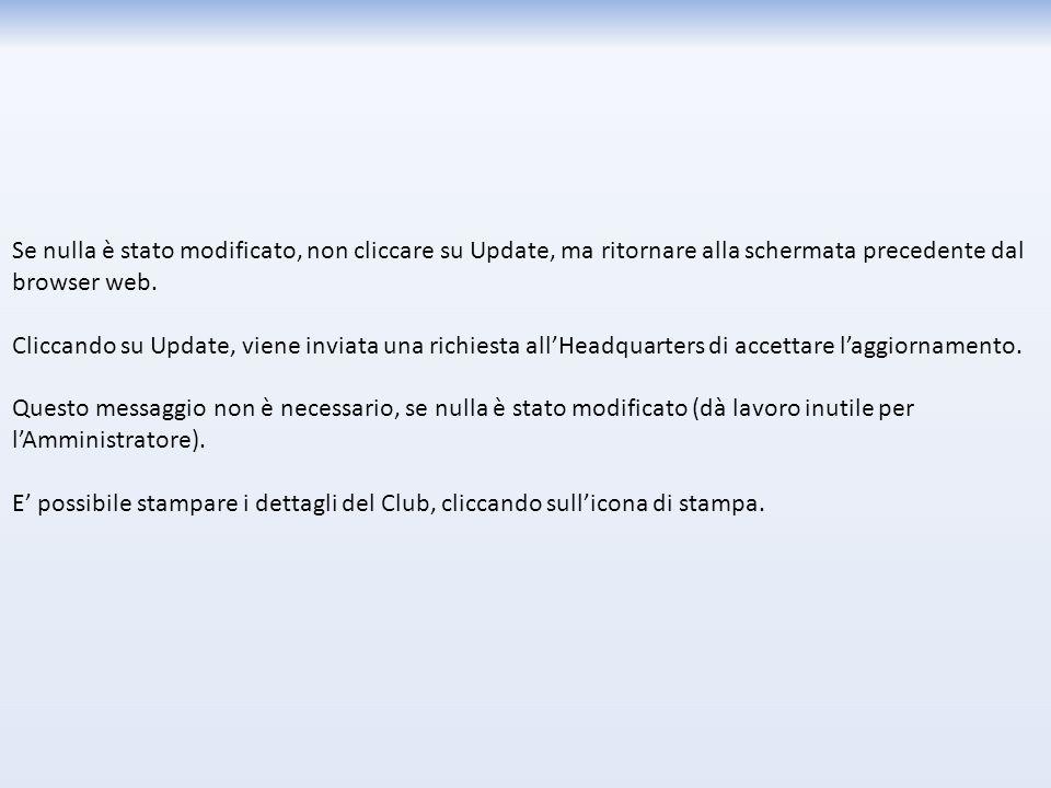 Se nulla è stato modificato, non cliccare su Update, ma ritornare alla schermata precedente dal browser web.