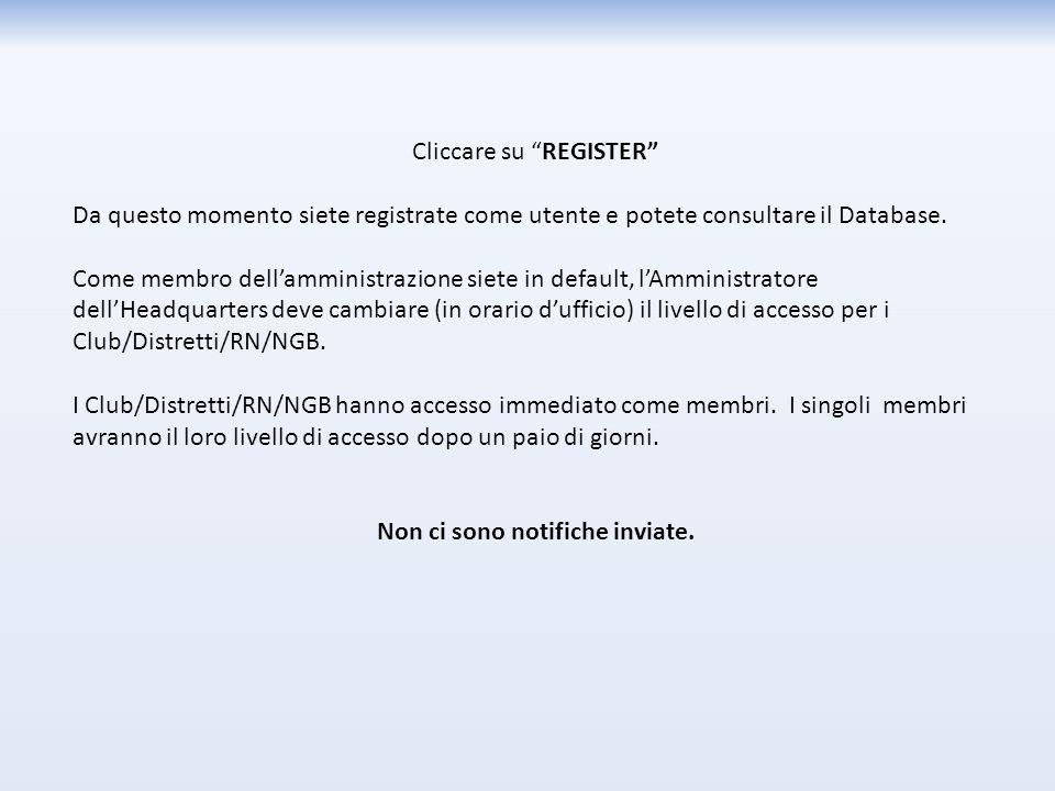 Cliccare su REGISTER Da questo momento siete registrate come utente e potete consultare il Database.