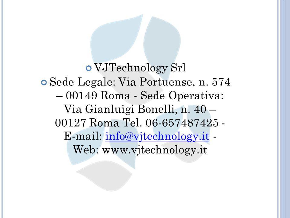 VJTechnology Srl Sede Legale: Via Portuense, n.