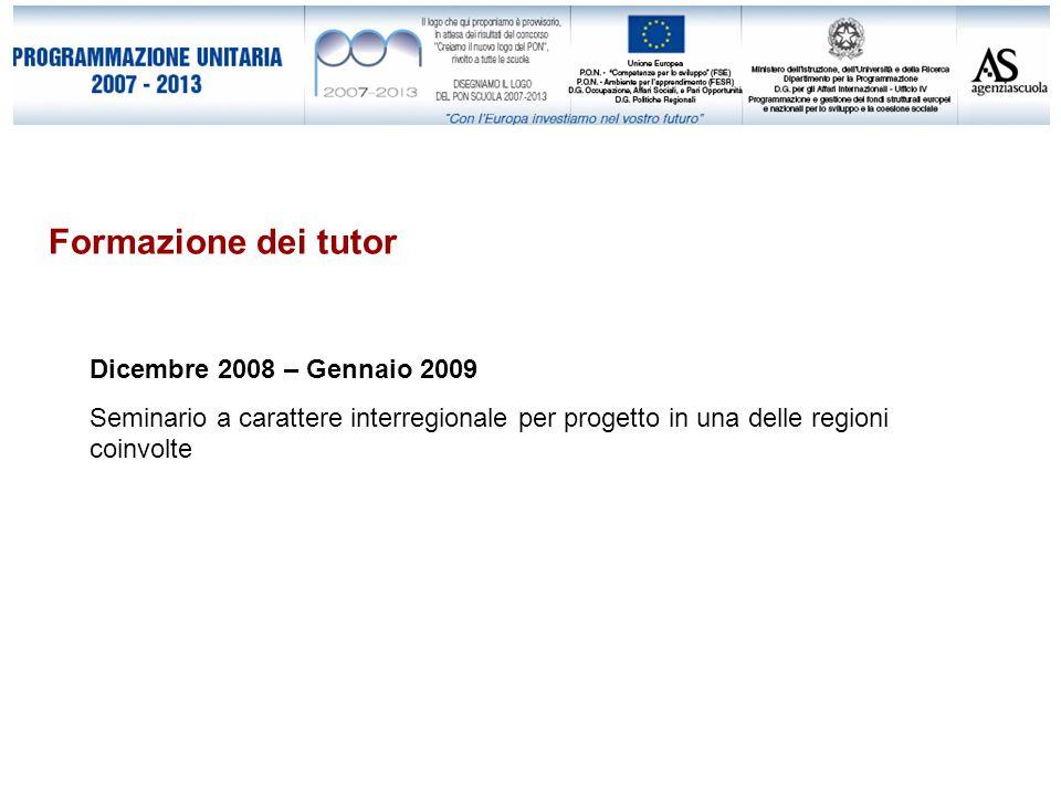 Formazione dei tutor Dicembre 2008 – Gennaio 2009 Seminario a carattere interregionale per progetto in una delle regioni coinvolte