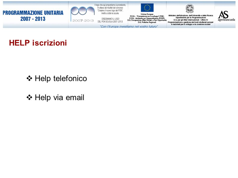 HELP iscrizioni  Help telefonico  Help via email