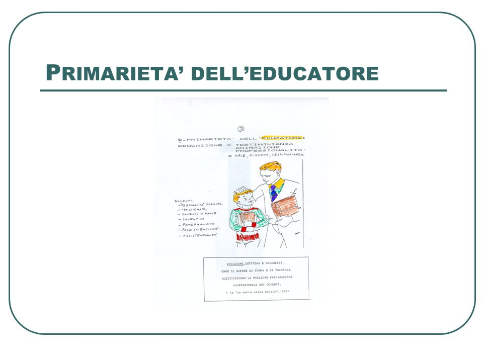 P RIMARIETA' DELL'EDUCATORE