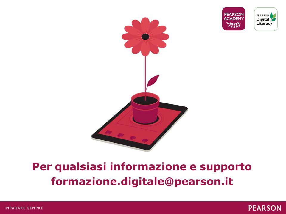 Per qualsiasi informazione e supporto formazione.digitale@pearson.it
