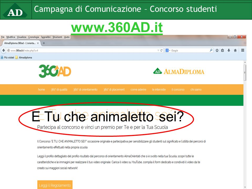 Campagna di Comunicazione – Concorso studenti www.360AD.it E Tu che animaletto sei?