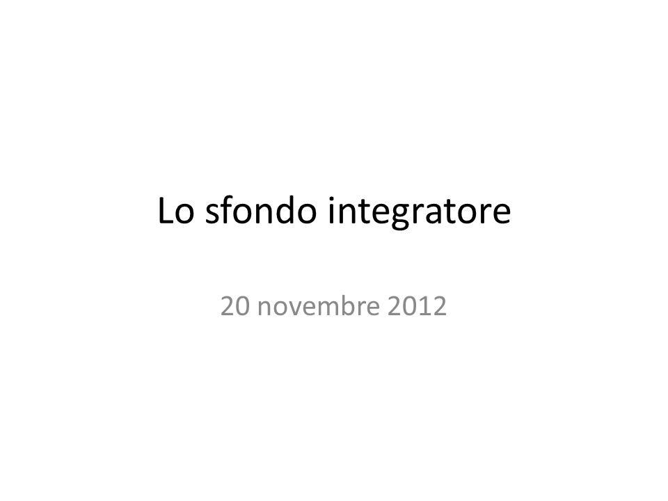 Lo sfondo integratore 20 novembre 2012