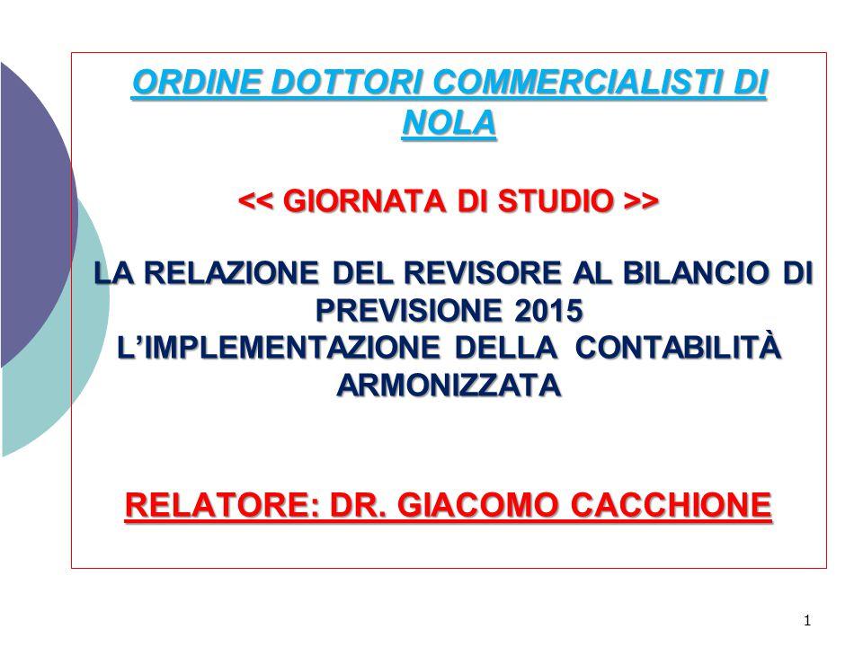 ORDINE DOTTORI COMMERCIALISTI DI NOLA > LA RELAZIONE DEL REVISORE AL BILANCIO DI PREVISIONE 2015 L'IMPLEMENTAZIONE DELLA CONTABILITÀ ARMONIZZATA RELAT