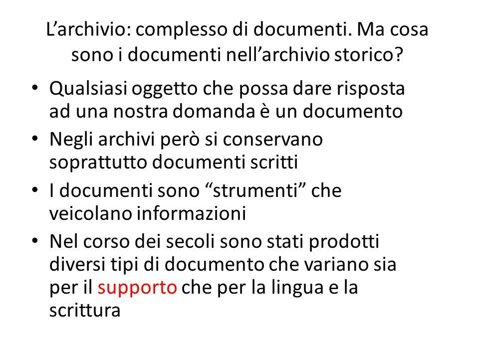 L'archivio: complesso di documenti.Ma cosa sono i documenti nell'archivio storico.
