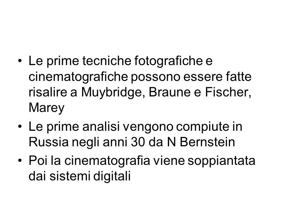 Le prime tecniche fotografiche e cinematografiche possono essere fatte risalire a Muybridge, Braune e Fischer, Marey Le prime analisi vengono compiute