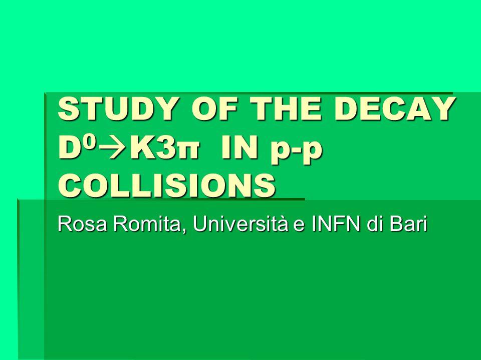 SOMMARIO  Motivazioni per lo studio del canale di decadimento D 0  4 corpi  Simulazione e ricostruzione  statistica del segnale disponibile  Strategia di analisi  Risultati preliminari con PID perfetta  Studio PID  Conclusioni e sviluppi futuri