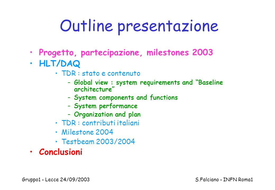 Gruppo1 - Lecce 24/09/2003 S.Falciano - INFN Roma1 TDR Part 2 : System components Data Flow (DAQ) High-Level Triggers –LVL2, EF, Event Selection Software (ESS) Online Software (DAQ) DCS Experiment Control