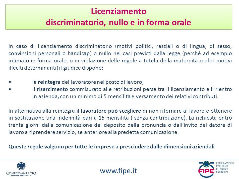 www.fipe.it Licenziamento discriminatorio, nullo e in forma orale Licenziamento discriminatorio, nullo e in forma orale In caso di licenziamento discr