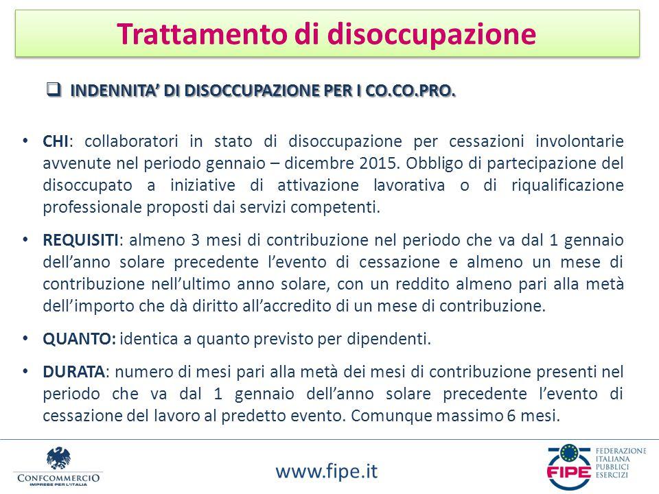 www.fipe.it Trattamento di disoccupazione CHI: collaboratori in stato di disoccupazione per cessazioni involontarie avvenute nel periodo gennaio – dic