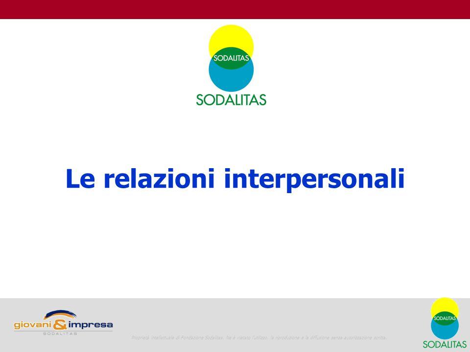 Giovani e Impresa La vita in azienda 27 Le relazioni interpersonali Proprietà intellettuale di Fondazione Sodalitas.
