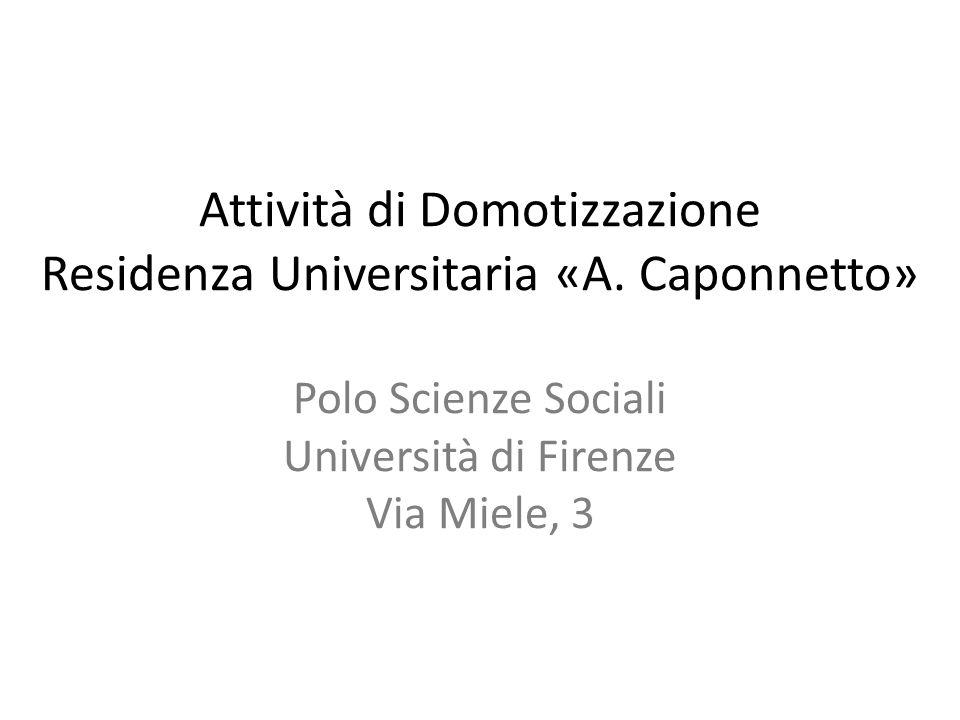 Attività di Domotizzazione Residenza Universitaria «A.