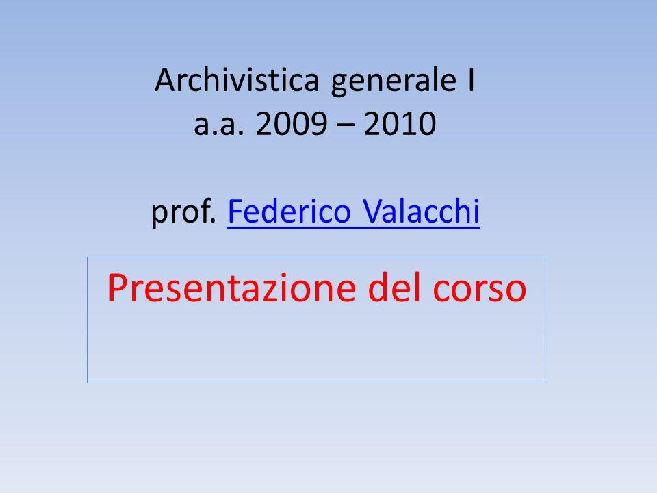 Archivistica generale I a.a. 2009 – 2010 prof.