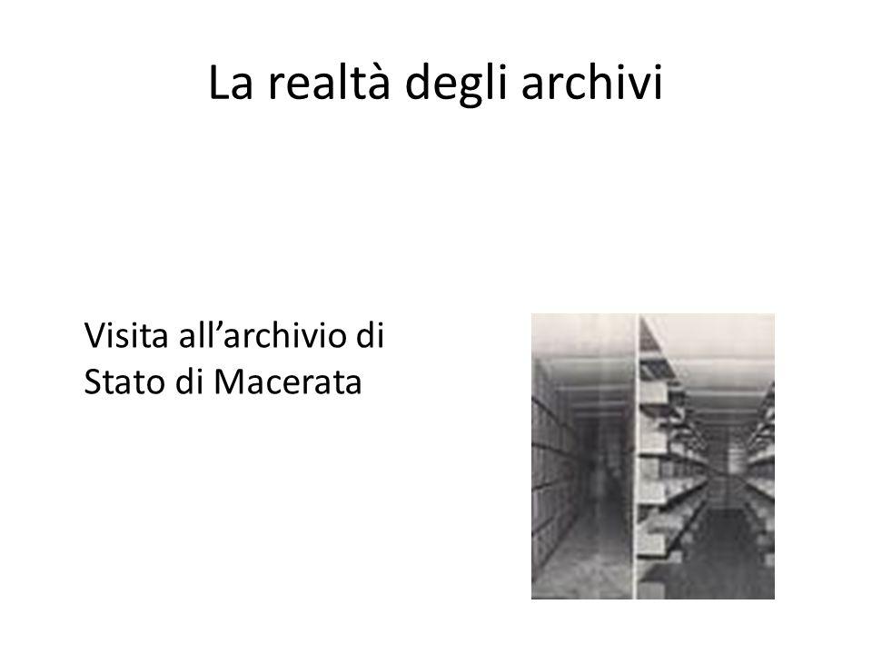 La realtà degli archivi Visita all'archivio di Stato di Macerata