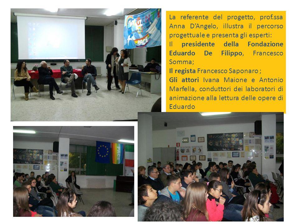 La referente del progetto, prof.ssa Anna D'Angelo, illustra il percorso progettuale e presenta gli esperti: Il presidente della Fondazione Eduardo De