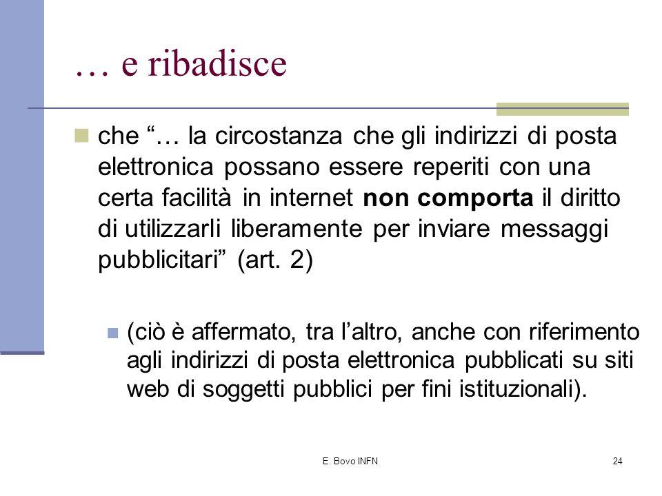 E. Bovo INFN23 … ma afferma anche Che alcune e-mail indesiderate possono essere strumento per commettere reati comuni (per esempio truffa) che devono
