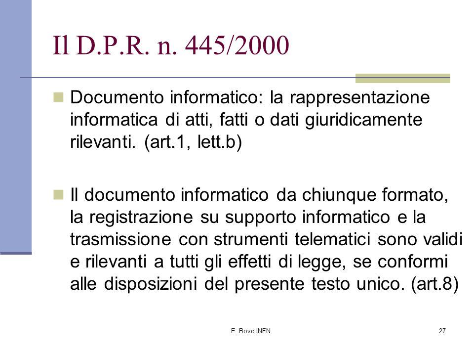 E. Bovo INFN26 Al momento disponiamo di: Un provvedimento avente forza di legge (D.P.R.