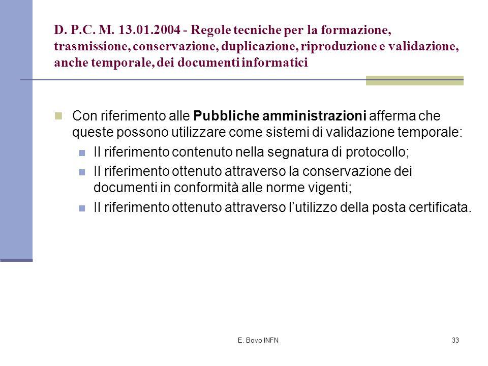E. Bovo INFN32 D. P.C. M. 13.01.2004 - Regole tecniche per la formazione, trasmissione, conservazione, duplicazione, riproduzione e validazione, anche