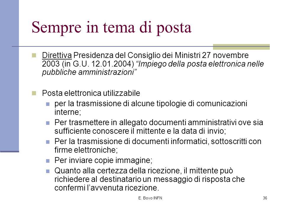 """E. Bovo INFN35 Sempre in tema di posta Direttiva Presidenza del Consiglio dei Ministri 27 novembre 2003 (in G.U. 12.01.2004) """"Impiego della posta elet"""
