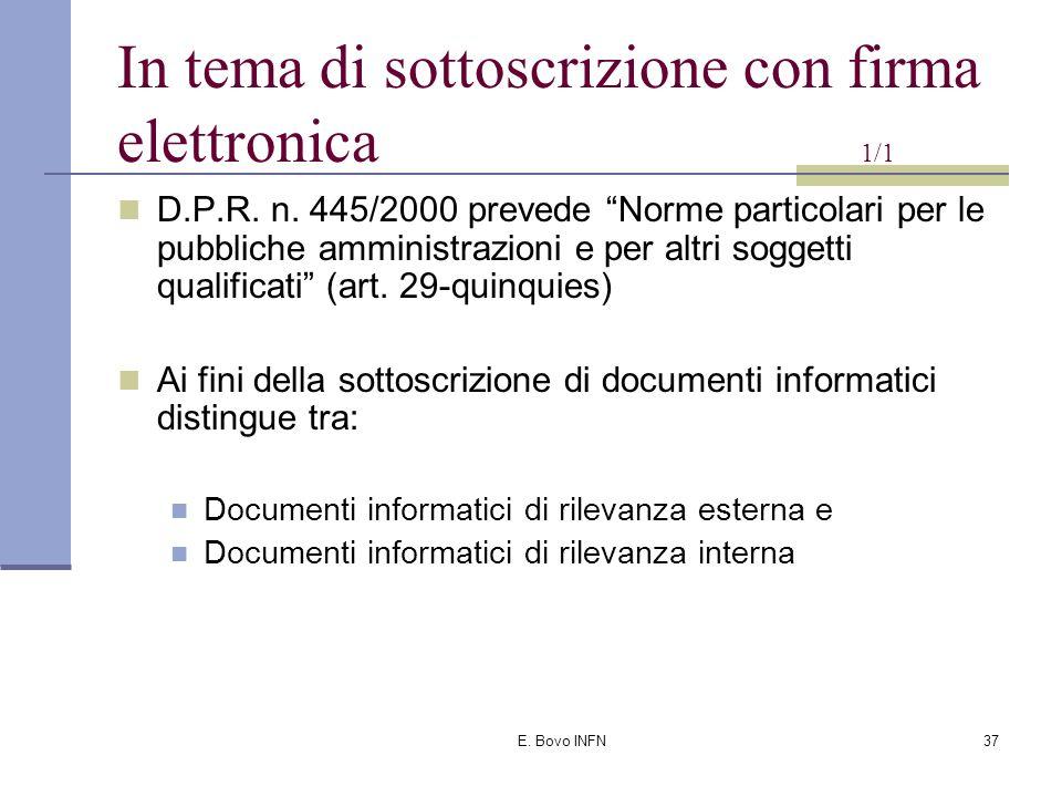 """E. Bovo INFN36 Sempre in tema di posta Direttiva Presidenza del Consiglio dei Ministri 27 novembre 2003 (in G.U. 12.01.2004) """"Impiego della posta elet"""