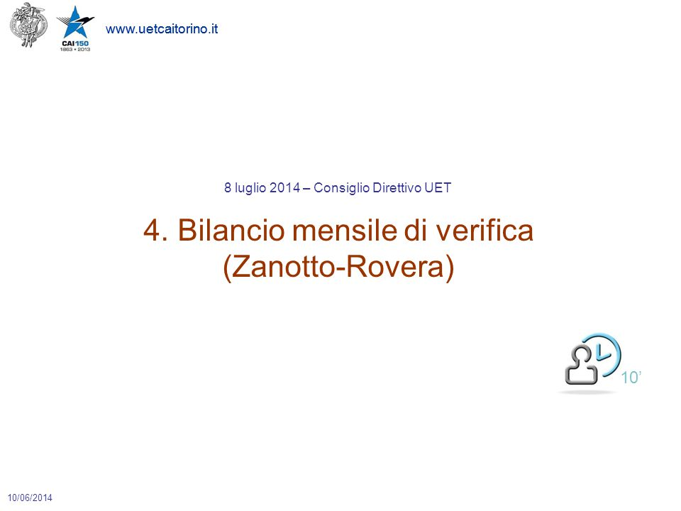 www.uetcaitorino.it 10/06/2014 www.uetcaitorino.it 10' 8 luglio 2014 – Consiglio Direttivo UET 4.