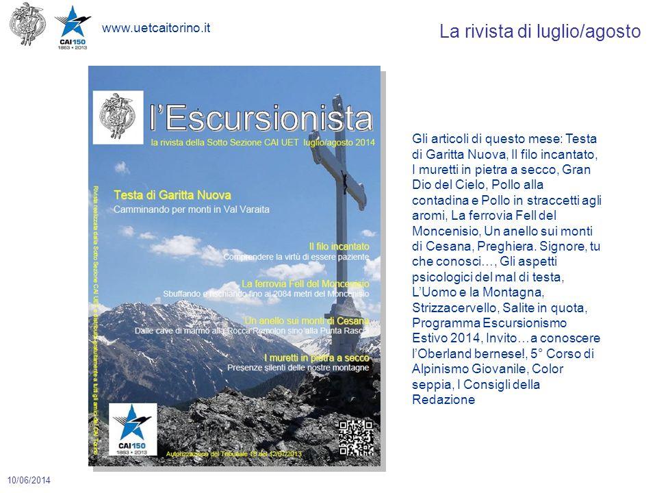 www.uetcaitorino.it 10/06/2014 La rivista di luglio/agosto Gli articoli di questo mese: Testa di Garitta Nuova, Il filo incantato, I muretti in pietra